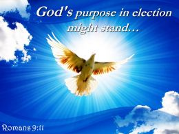 Romans 9 11 God purpose in election might stand PowerPoint Church Sermon