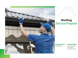 Roofing Service Proposal Powerpoint Presentation Slides
