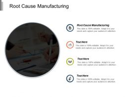 Root Cause Manufacturing Ppt Powerpoint Presentation Model Graphics Design Cpb