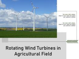 Rotating Wind Turbines In Agricultural Field