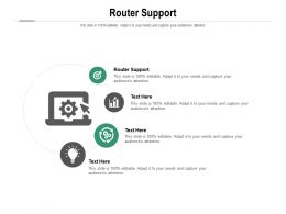 Router Support Ppt Powerpoint Presentation Layouts Slide Portrait Cpb
