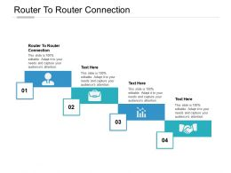 Router To Router Connection Ppt Powerpoint Presentation Layouts Slide Cpb