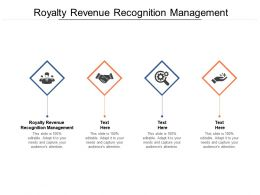 Royalty Revenue Recognition Management Ppt Powerpoint Presentation Outline Show Cpb