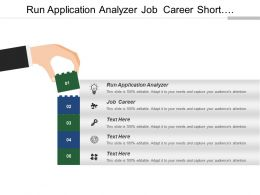 Run Application Analyzer Job Career Short Long Term