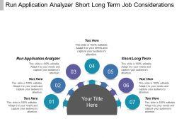 Run Application Analyzer Short Long Term Job Considerations