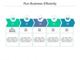 Run Business Efficiently Ppt Powerpoint Presentation Portfolio Example Cpb