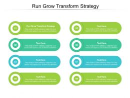 Run Grow Transform Strategy Ppt Powerpoint Presentation Slides Infographic Template Cpb