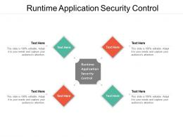 Runtime Application Security Control Ppt Powerpoint Presentation Model Icons Cpb