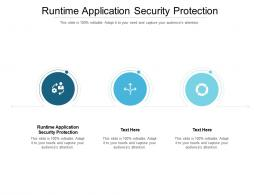 Runtime Application Security Protection Ppt Powerpoint Presentation Infographic Cpb