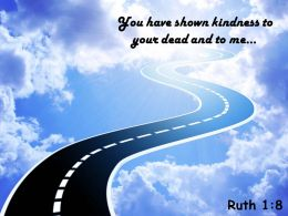 Ruth 1 8 You Have Shown Kindness Powerpoint Church Sermon