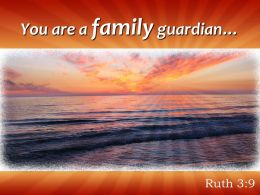 Ruth 3 9 You Are A Family Guardian Powerpoint Church Sermon