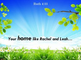 Ruth 4 11 Your Home Like Rachel And Leah Powerpoint Church Sermon