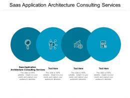 Saas Application Architecture Consulting Services Ppt Powerpoint Presentation Professional Influencers Cpb