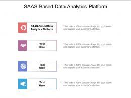 SAAS Based Data Analytics Platform Ppt Powerpoint Presentation Visual Aids Diagrams Cpb