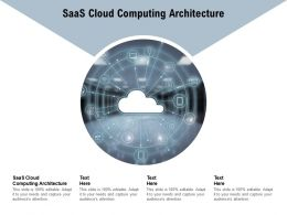 Saas Cloud Computing Architecture Ppt Powerpoint Presentation Summary Graphics Cpb