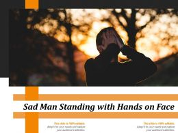 Sad Man Standing With Hands On Face