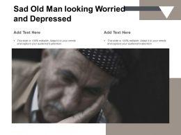Sad Old Man Looking Worried And Depressed