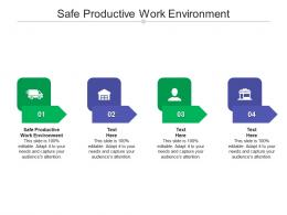 Safe Productive Work Environment Ppt Powerpoint Presentation Summary Templates Cpb