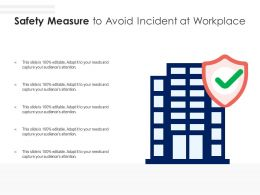 Safety Measure To Avoid Incident At Workplace