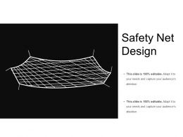 Safety Net Design