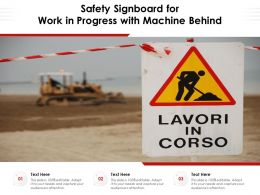 Safety Signboard For Work In Progress With Machine Behind