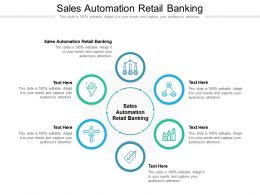 Sales Automation Retail Banking Ppt Powerpoint Presentation Templates Cpb