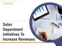 Sales Department Initiatives To Increase Revenues Powerpoint Presentation Slides