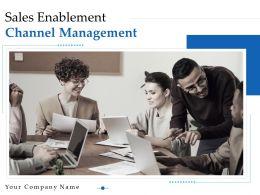 Sales Enablement Channel Management Powerpoint Presentation Slides