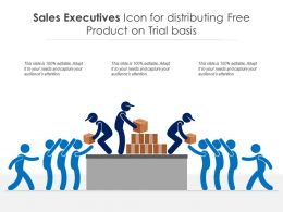 Sales Executives Icon For Distributing Free Product On Trial Basis