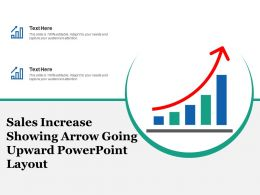 Sales Increase Showing Arrow Going Upward Powerpoint Layout