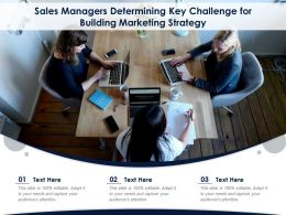 Sales Managers Determining Key Challenge For Building Marketing Strategy