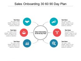 Sales Onboarding 30 60 90 Day Plan Ppt Powerpoint Presentation File Guide Cpb