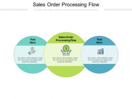Sales Order Processing Flow Ppt Powerpoint Presentation File Diagrams Cpb