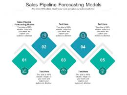 Sales Pipeline Forecasting Models Ppt Powerpoint Presentation Inspiration Gallery Cpb