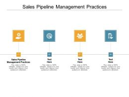 Sales Pipeline Management Practices Ppt Powerpoint Presentation Layouts Elements Cpb
