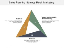 Sales Planning Strategy Retail Marketing Ppt Powerpoint Presentation Infographics Visual Aids Cpb