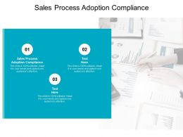 Sales Process Adoption Compliance Ppt Powerpoint Presentation Ideas Portfolio Cpb