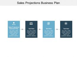 Sales Projections Business Plan Ppt Powerpoint Presentation Slides Guide Cpb