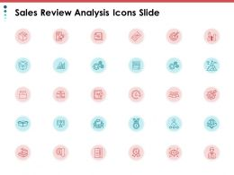 Sales Review Analysis Icons Slide Process A94 Ppt Powerpoint Presentation File Guide