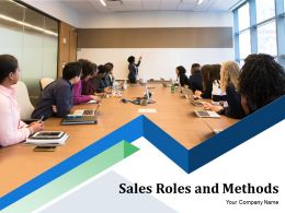 Sales Roles And Methods Powerpoint Presentation Slides