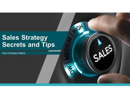 Sales Strategy Secrets And Tips Powerpoint Presentation Slides