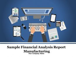 Sample Financial Analysis Report Manufacturing Powerpoint Presentation Slides
