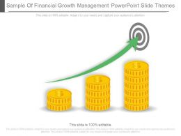 Sample Of Financial Growth Management Powerpoint Slide Themes