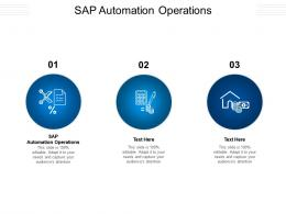 SAP Automation Operations Ppt Powerpoint Presentation Infographics Information Cpb