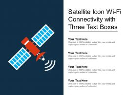 Satellite Icon Wi Fi Connectivity With Three Text Boxes