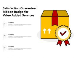 Satisfaction Guaranteed Ribbon Badge For Value Added Services