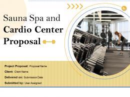Sauna Spa And Cardio Center Proposal Powerpoint Presentation Slides