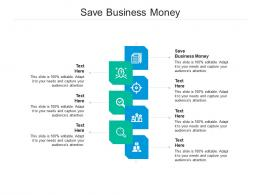 Save Business Money Ppt Powerpoint Presentation Outline Slides Cpb