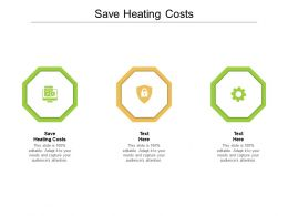 Save Heating Costs Ppt Powerpoint Presentation Model Background Images Cpb