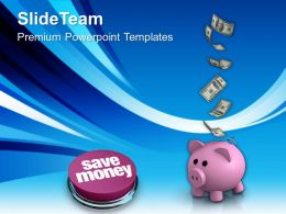 Save Money Future Business Powerpoint Templates Ppt Themes And Graphics